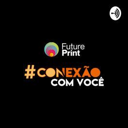 Show cover of FuturePrint #Conexão com você