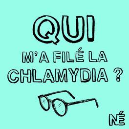 Show cover of Qui m'a filé la Chlamydia?