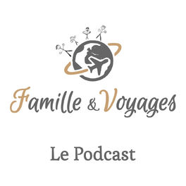 Show cover of Famille & Voyages, le podcast