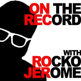 Show cover of On The Record With Rocko Jerome