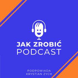 Show cover of Jak zrobić podcast