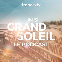 Show cover of Un si grand soleil : le podcast