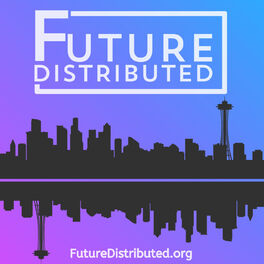 Show cover of Future Distributed Podcast