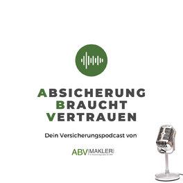 Show cover of Absicherung Braucht Vertrauen - Dein Versicherungspodcast von ABV MAKLER