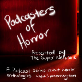 Show cover of Podcasters Of Horror – The Super Network