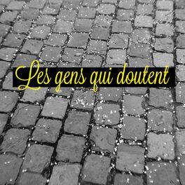 Show cover of Les Gens Qui Doutent