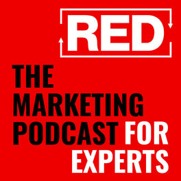 Show cover of RED - The Marketing Podcast For Experts