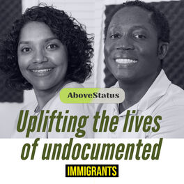 Show cover of AboveStatus: Uplifting the Lives of Undocumented Immigrants