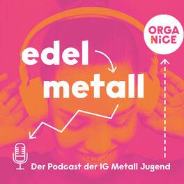 Show cover of edelmetall. Der Podcast der IG Metall Jugend
