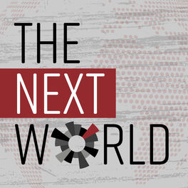 Show cover of The Next World: A Podcast About Building Movements