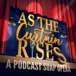 Show cover of As The Curtain Rises - Broadway's First Digital Soap Opera