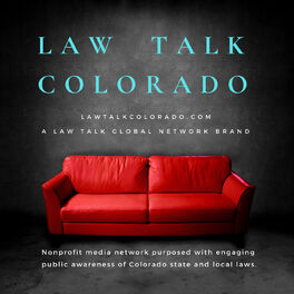 Show cover of Law Talk Colorado, a Law Talk Global Network brand