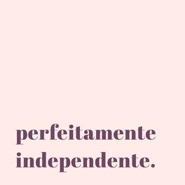 Show cover of Perfeitamente Independente