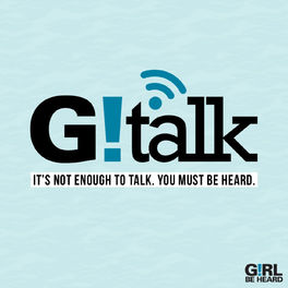 Show cover of Girl Be Heard's G!TALK