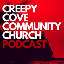 Show cover of The Creepy Cove Community Church Podcast