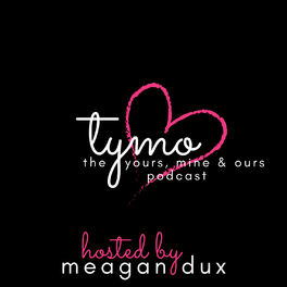 Show cover of TYMO: The Yours, Mine & Ours Podcast