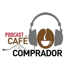 Show cover of Podcast Café com Comprador