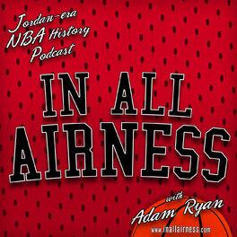 Show cover of NBA History - Michael Jordan-era & more [In all Airness]