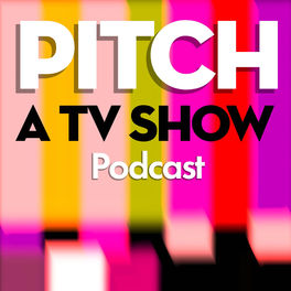 Show cover of Pitch a TV Show