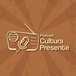 Show cover of Podcast Cultura Presente