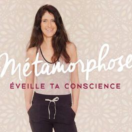Show cover of Métamorphose, éveille ta conscience !