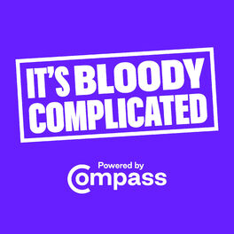 Show cover of It's Bloody Complicated - A Compass Podcast