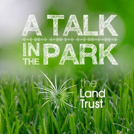 Show cover of The Land Trust: A Talk in the Park