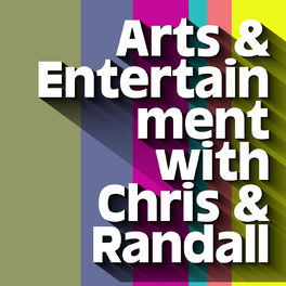 Show cover of Arts & Entertainment with Chris & Randall