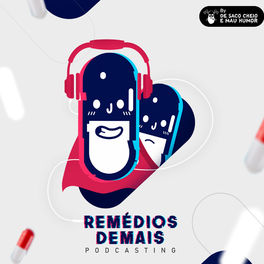 Show cover of Remédios Demais Podcast