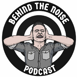 Show cover of Behind The Noise Podcast