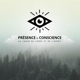 Show cover of Présence et Conscience : au coeur du corps et de l'esprit