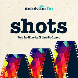 Show cover of shots – Der kritische Film-Podcast