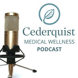 Show cover of Cederquist Medical Wellness Podcast