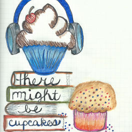 Show cover of There Might Be Cupcakes Podcast