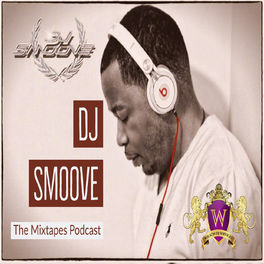Show cover of The DJ Smoove Mixtapes Podcast