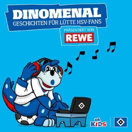 Show cover of DINOMENAL - Geschichten für lütte HSV-Fans präsentiert von REWE