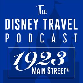 Show cover of 1923 Main Street: The Disney Travel Podcast