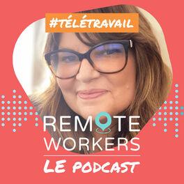 Show cover of Remote Workers - Le Podcast dédié au télétravail