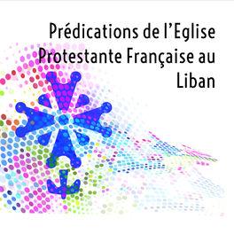 Show cover of Podcasts de l'Eglise Protestante Française au Liban