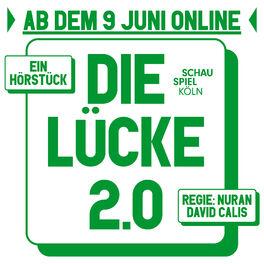 Show cover of DIE LÜCKE 2.0 - Ein Hörstück