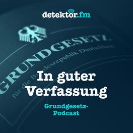 Show cover of In guter Verfassung – Der Grundgesetz-Podcast
