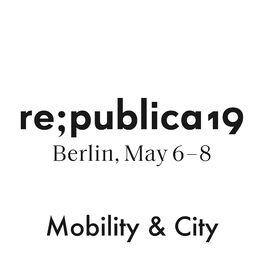 Show cover of re:publica 19 - Mobility & City