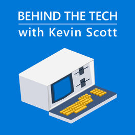 Show cover of Behind The Tech with Kevin Scott