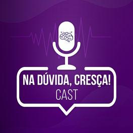 Show cover of Na Dúvida Cresça Cast