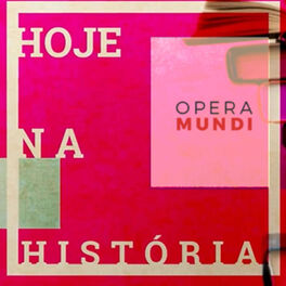 Show cover of Hoje na História - Opera Mundi