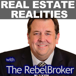 Show cover of Real Estate Realities With The RebelBroker