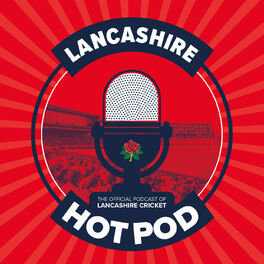 Show cover of Lancashire Cricket Hot Pod