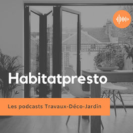 Show cover of Les podcasts Habitatpresto