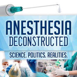 Show cover of Anesthesia Deconstructed: Science. Politics. Realities.