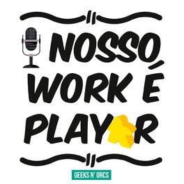 Episode cover of Nosso Work é Playar | #005 Financiamento Coletivo c/ Diego de Moraes (Dijon Jogos)